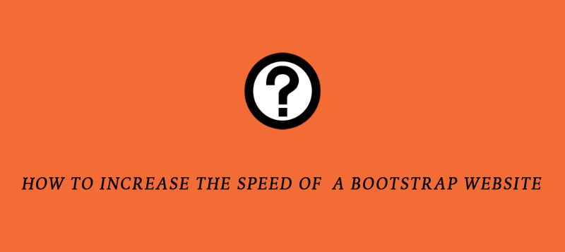 improve speed of a bootstrap website