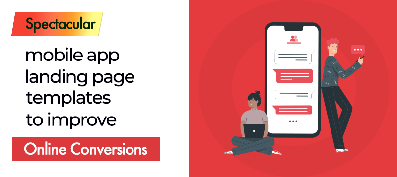 10+ Spectacular Mobile App Landing Page Templates to Improve Online Conversions
