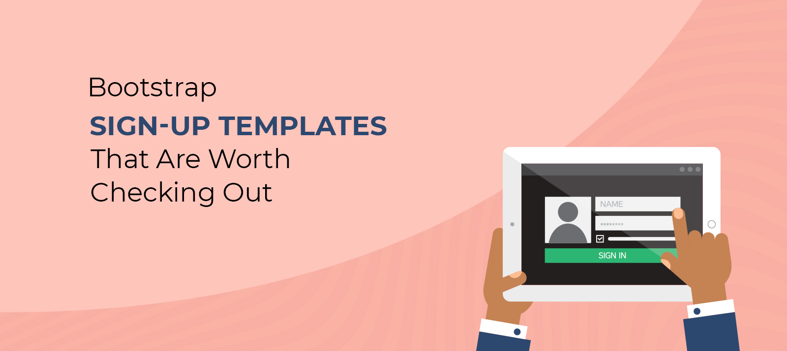 10 Bootstrap SignUp Templates That Are Worth Checking Out
