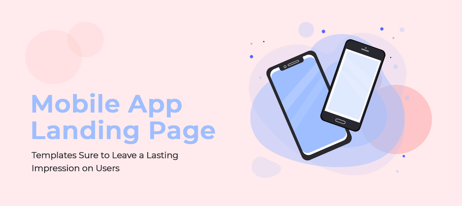 Mobile App Landing Page Templates Sure to Leave a Lasting Impression on Users